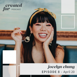 Created For Podcast Episode with Jocelyn Chung